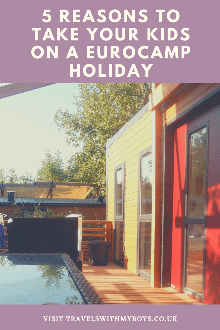 Reasons why you should go on a eurocamp holiday |Go on a Eurocamp holiday with your kids