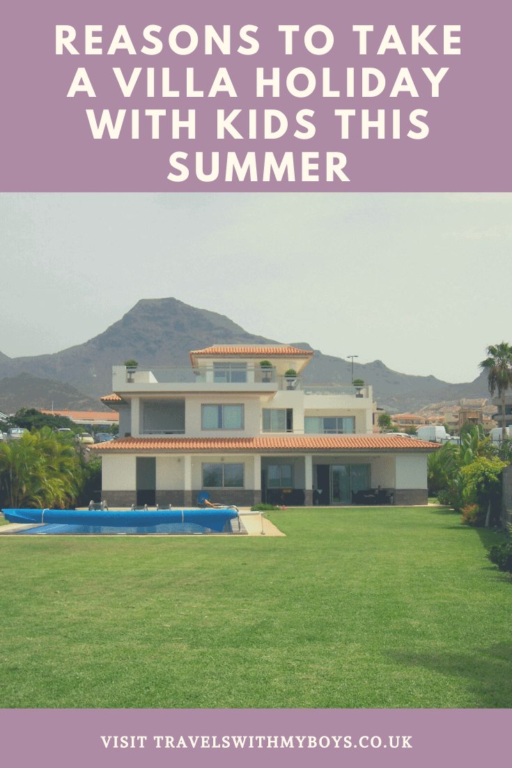 Reasons Why You Should Take a Villa Holiday With Kids