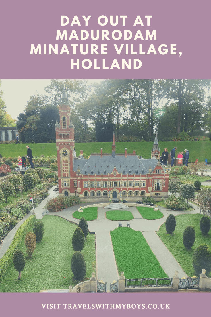 Our day out at Madurodam Miniature Village in Holland