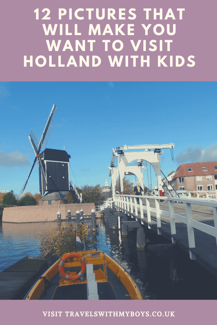 12 pictures that will make you want to book your next family holiday to Holland