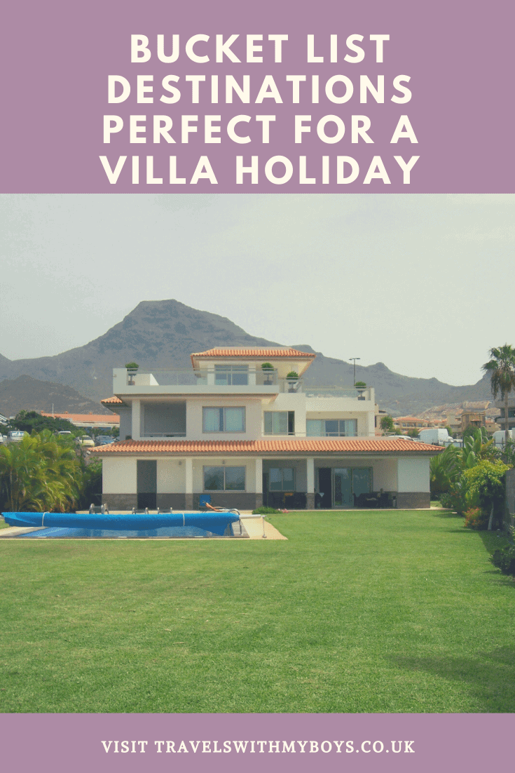 Our bucket list destinations that are perfect for a villa holiday for the whole family