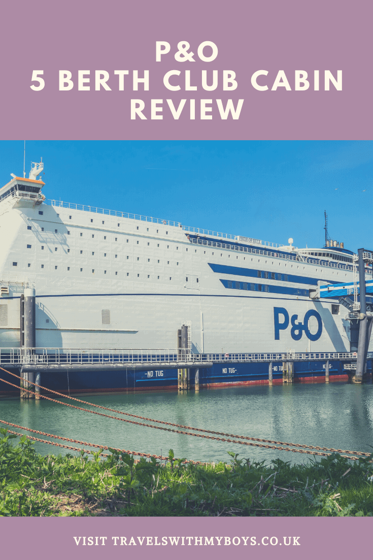 P&O 5 Berth Club Cabin - Staying Onboard in a Club 5 Berth Club Cabin - My Review