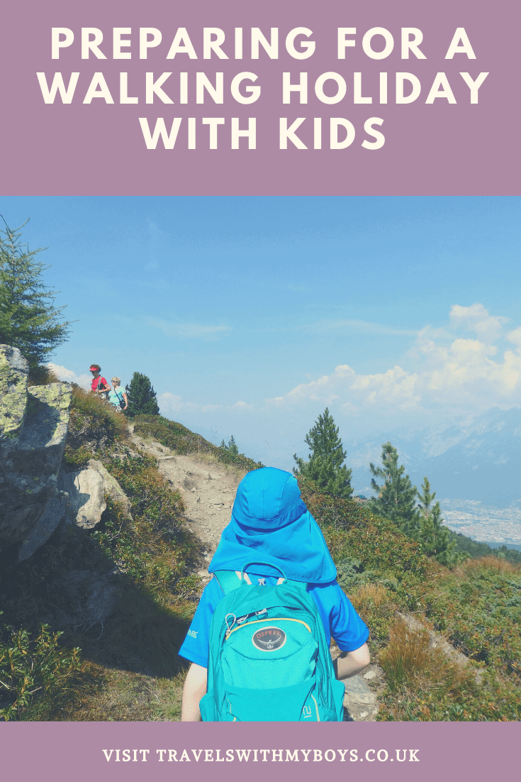 Preparing for a walking holiday with kids | What to take and what to do for a walking holiday with kids