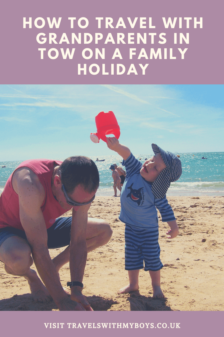 How To Travel With Grandparents In Tow On A Family Holiday | Top Tips For A Multi-generational Family Holiday