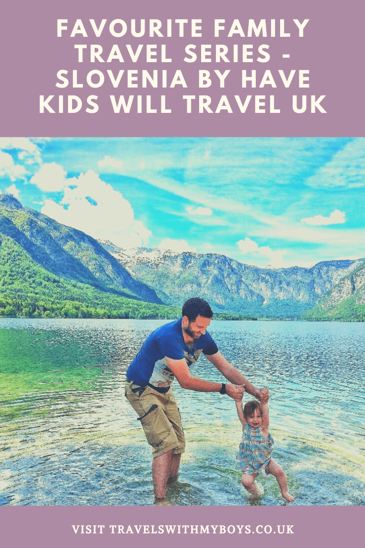 Family Travel Series - Favourite Family Travel Destination Slovenia