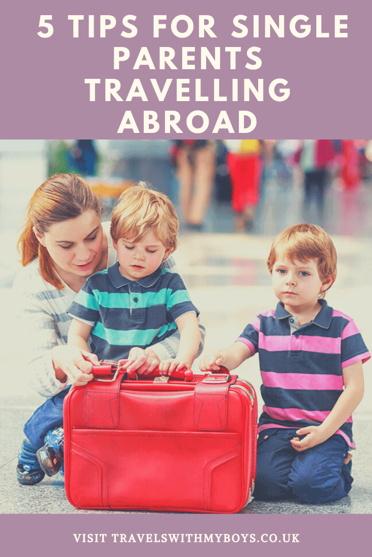 Tips for single parents travelling abroad | Single Parent Travel Top Tips